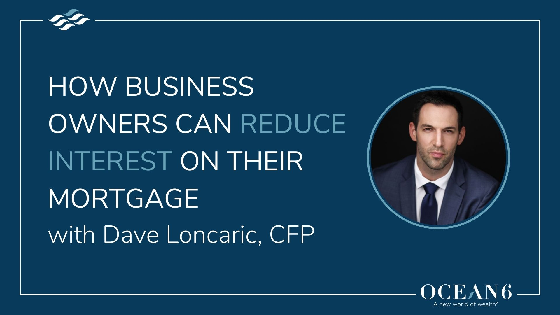 How Business Owners Can Reduce Interest on their Mortgage