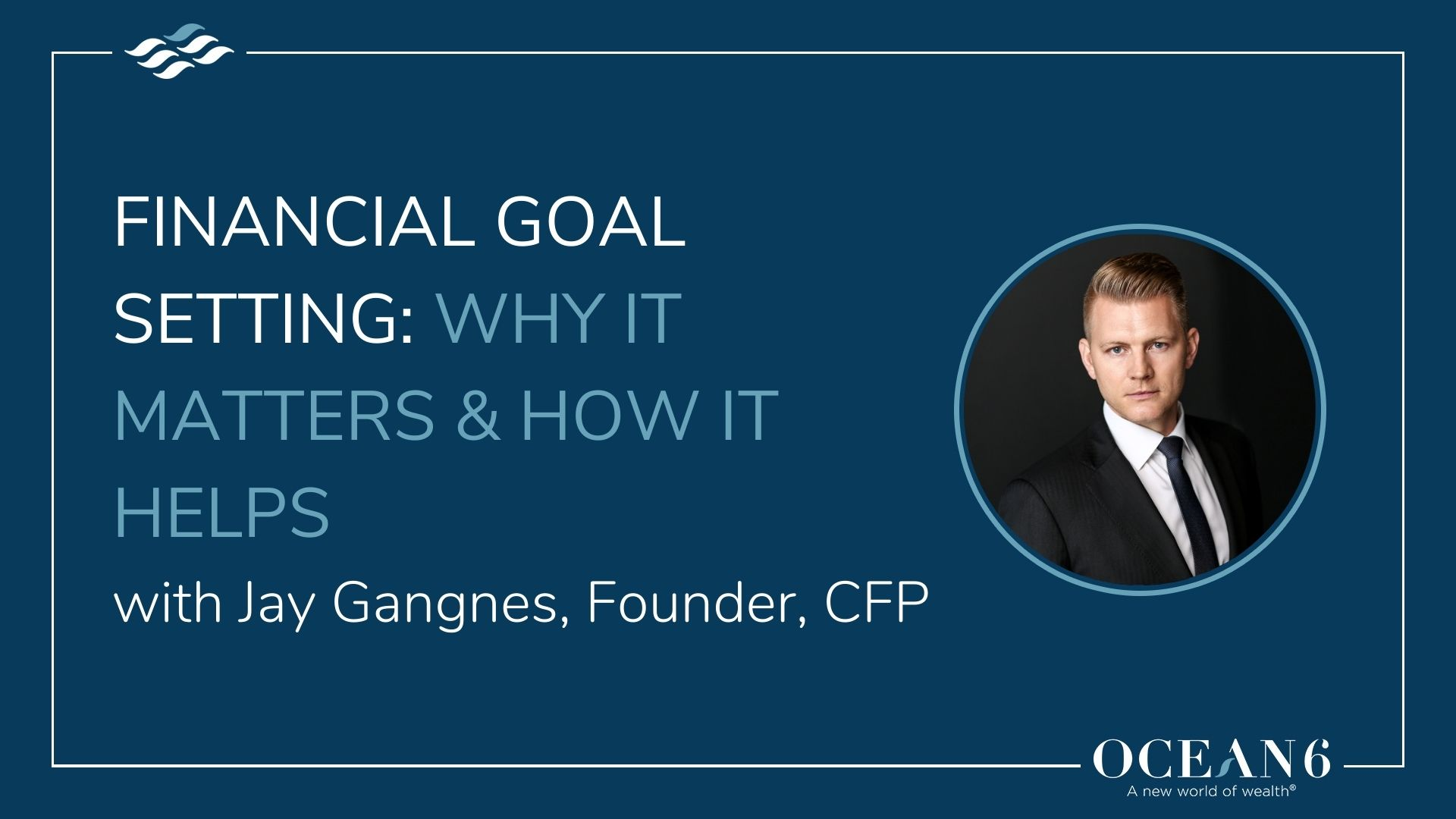 Financial Goal Setting: Why It Matters & How It Helps